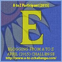 A to Z blogging Challenge E