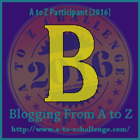 B in the A to Z Blogging Challange. Bananas, Berries & Beets....or Bacon