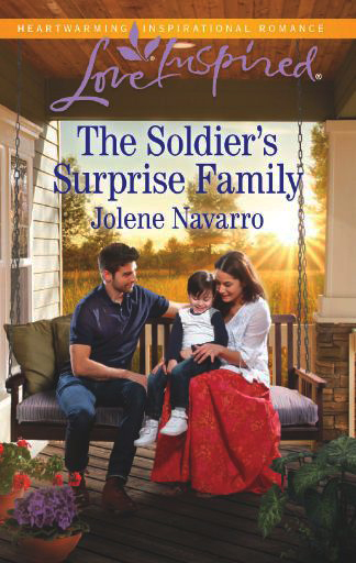 The Soldier's Surprise Family by Jolene Navarro. Love Inspired. In stores August 23 2016