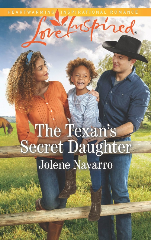 The Texan's Secret Daughter - Jolene Navarro - Author - Writer - Harlequin - Love Inspired